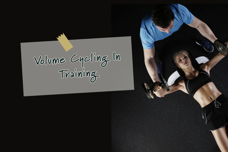 Volume Cycling in Training
